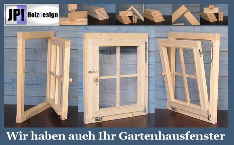 onlineshop f r gartenhausfenster g nstige preise gro e auswahl jp holzdesign. Black Bedroom Furniture Sets. Home Design Ideas
